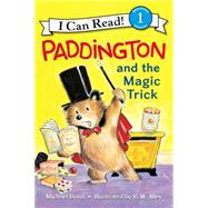Paddington and the Magic Trick by Bond, Michael; Alley, R. W., 9780062430687
