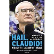 Hail, Claudio! by Marcotti, Gabriele; Polverosi, Alberto, 9780224100687