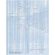 Sou Fujimoto by Pollock, Naomi, 9780714870687