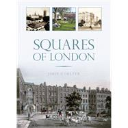 Squares of London by Coulter, John, 9780750960687