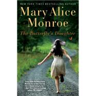 The Butterfly's Daughter by Monroe, Mary Alice, 9781439170687