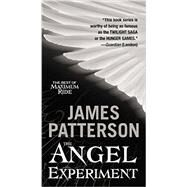 The Angel Experiment by Patterson, James, 9781455530687