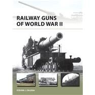 Railway Guns of World War II by Zaloga, Steven J.; Dennis, Peter, 9781472810687