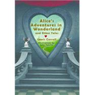 Alice's Adventures in Wonderland and the Complete Writings of Lewis Carroll by Carroll, Lewis; Campbell, Lori M., Ph.d., 9781631060687