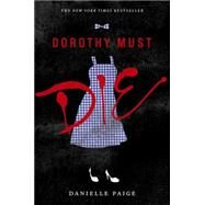 Dorothy Must Die by Paige, Danielle, 9780062280688