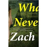 What We Never Had A Novel by Wyner, Zach, 9781942600688