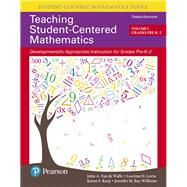 Teaching Student-Centered Mathematics Developmentally Appropriate Instruction for Grades Pre-K-2 (Volume I), with Enhanced Pearson eText --Access Card Package by Van de Walle, John A.; Lovin, LouAnn H.; Karp, Karen S.; Bay-Williams, Jennifer M., 9780134090689