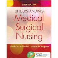 Understanding Medical Surgical Nursing by Williams, Linda S., R.N., 9780803640689