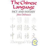The Chinese Language by Defrancis, John, 9780824810689