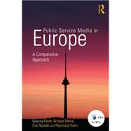 Public Service Media in Europe: A Comparative Approach by Arriaza Ibarra; Karen, 9781138020689