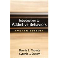 Introduction to Addictive Behaviors, Fourth Edition by Thombs, Dennis L.; Osborn, Cynthia J., 9781462510689
