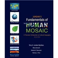 Jordan's Fundamentals of the Human Mosaic A Thematic Introduction to Cultural Geography by Jordan-Bychkov, Terry G.; Domosh, Mona; Neumann, Roderick P.; Price, Patricia L., 9781464110689
