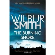 The Burning Shore by Smith, Wilbur A., 9781499860689