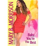 Baby, You're the Best by Morrison, Mary B., 9781617730689