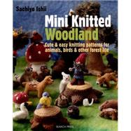 Mini Knitted Woodland by Ishii, Sachiyo, 9781782210689