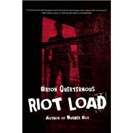 Riot Load by Quertermous, Bryon, 9781940610689