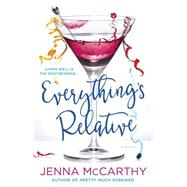 Everything's Relative by McCarthy, Jenna, 9780425280690