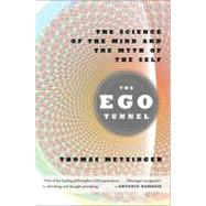 The Ego Tunnel by Metzinger, Thomas, 9780465020690