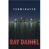 Terminated by Daniel, Ray, 9780738740690