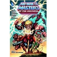 He-Man and the Masters of the Universe Vol. 4: What Lies Within by ABNETT, DANO'HARE, MICHAEL, 9781401250690