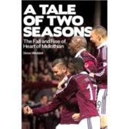 A Tale of Two Seasons by Weddell, Steve, 9781785310690