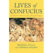 Lives of Confucius : Civilization's Greatest Sage Through the Ages by NYLAN, MICHAELWILSON, THOMAS, 9780385510691