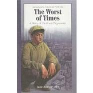 The Worst of Times: A Story of the Great Depression by Collier, James Lincoln, 9780756930691