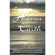 Heaven Touches Earth Through Hospital Ministry: Handbook for Clergy and Lay Visitors by Dr Derry James-Tannariello, 9781626520691