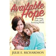 Available Hope by Richardson, Julie E., 9780827200692
