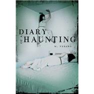 Diary of a Haunting by Verano, M., 9781481430692
