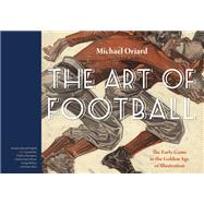 The Art of Football by Oriard, Michael, 9780803290693