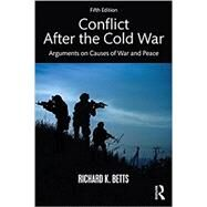 Conflict After the Cold War: Arguments on Causes of War and Peace by Betts; Richard K., 9781138290693