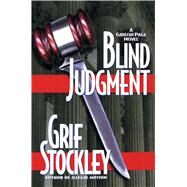 Blind Judgment by Stockley, Grif, 9781501140693