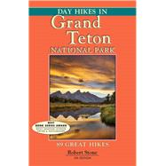Day Hikes In Grand Teton National Park 89 Great Hikes by Stone, Robert, 9781573420693
