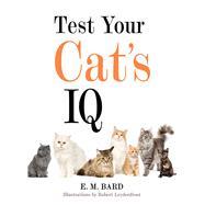 Test Your Cat's IQ by Bard, E. M.; Leydenfrost, Robert, 9781626360693
