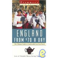 Frommer's� England From $70 a Day : The Ultimate Guide to Comfortable Low-Cost Travel , 23rd Edition by Porter, Darwin; Prince, Danforth, 9780028630694