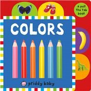 Pull the Tab: Colors by Priddy, Roger, 9780312520694