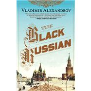 The Black Russian by Alexandrov, Vladimir, 9780802120694
