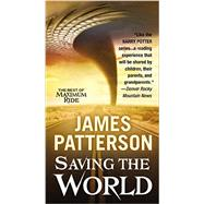 Saving the World by Patterson, James, 9781455530694