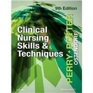 Clinical Nursing Skills & Techniques by Perry, Anne Griffin, R.N.; Potter, Patricia A., R.N., Ph.D.; Ostendorf, Wendy R., R.N.; Laplante, Nancy, Ph.D., R.N., 9780323400695