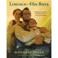 Lincoln and His Boys by WELLS, ROSEMARYLYNCH, P.J., 9780763680695