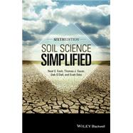 Soil Science Simplified by Eash, Neal; Sauer, Thomas J.; Razvi, Aga; Walker, Forbes, 9781118540695