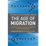 The Age of Migration, Fourth Edition International Population Movements in the Modern World by Castles, Stephen; Miller, Mark J., 9781606230695
