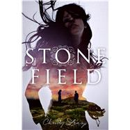 Stone Field A Novel by Lenzi, Christy, 9781626720695