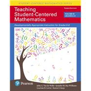 Teaching Student-Centered Mathematics Developmentally Appropriate Instruction for Grades 6-8 (Volume III), with Enhanced Pearson eText -- Access Card Package by Van de Walle, John A.; Bay-Williams, Jennifer M.; Lovin, LouAnn H.; Karp, Karen S., 9780134090696