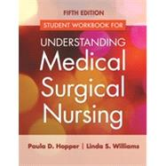 Understanding Medical Surgical Nursing Workbook by Hopper, Paula D., 9780803640696