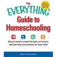 The Everything Guide to Homeschooling by Linsenbach, Sherri, 9781440590696