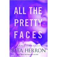All the Pretty Faces by Herron, Rita, 9781503950696