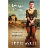 Danger Music by Ayres, Eddie, 9781760290696