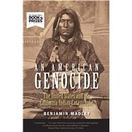 An American Genocide by Madley, Benjamin, 9780300230697